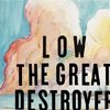 albumhoes van The Great Destroyer (Low)
